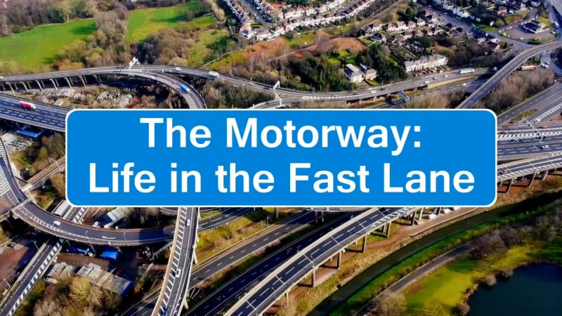 BBC 高速公路上 The Motorway Life in the Fast Lane